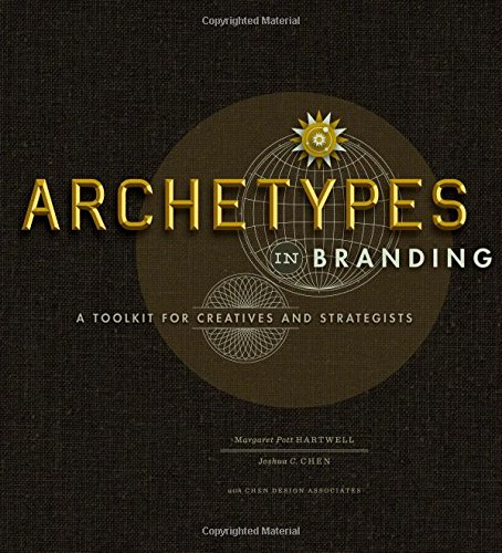 Archetypes in Branding: A Toolkit for Creatives and Strategists PDF