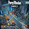 Die Wut der Roboter (Perry Rhodan NEO 119) Audiobook by Rainer Schorm Narrated by Hanno Dinger