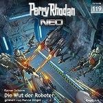 Die Wut der Roboter (Perry Rhodan NEO 119)   Rainer Schorm