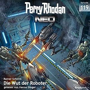 Die Wut der Roboter (Perry Rhodan NEO 119) Audiobook