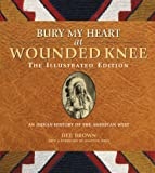 img - for Bury My Heart at Wounded Knee: The Illustrated Edition: An Indian History of the American West book / textbook / text book