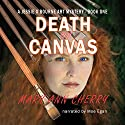 Death on Canvas: The Jessie O'Bourne Art Mysteries, Volume 1 Audiobook by Mary Ann Cherry Narrated by Moe Egan