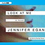 Look at Me: A Novel | Jennifer Egan