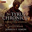 Forgotten Soldiers: The Tyrus Chronicle, Book 1 Audiobook by Joshua P. Simon Narrated by Steven Brand