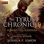 Forgotten Soldiers: The Tyrus Chronicle, Book 1 | Joshua P. Simon