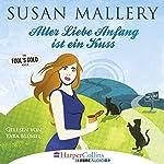 Aller Liebe Anfang ist ein Kuss (Fool's Gold Novelle)   Susan Mallery