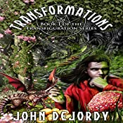 Transformations: Robert's Fury: Transfiguration, Volume 1 | John B. DeJordy