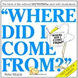 Where Did I Come From? (0230015492) by Mayle, Peter