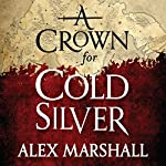 A Crown for Cold Silver | Alex Marshall