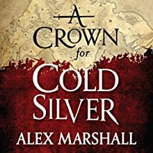 A Crown for Cold Silver (       UNABRIDGED) by Alex Marshall Narrated by Angèle Masters