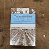 img - for The Arkansas Delta: Land of Paradox book / textbook / text book
