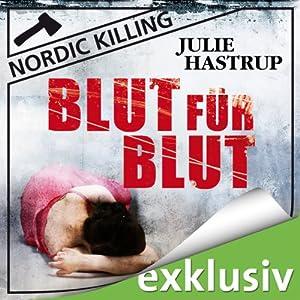 Blut für Blut (Nordic Killing) (       ungekürzt) von Julie Hastrup Gesprochen von: Vera Teltz