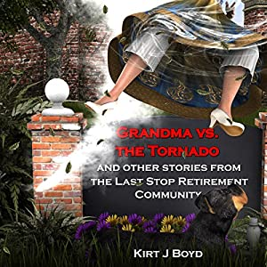 Grandma vs. the Tornado: A Cozy Without the Mystery Audiobook