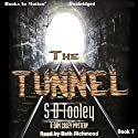 The Tunnel: Sam Casy, Book 7 Audiobook by S. D. Tooley Narrated by Beth Richmond