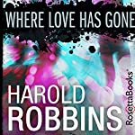 Where Love Has Gone | Harold Robbins