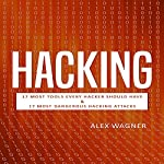 Hacking: How to Hack, Penetration Testing Hacking Book, Step-by-Step Implementation and Demonstration Guide: Learn Fast How to Hack, Strategies and Hacking Methods and Black Hat Hacking (2 Manuscripts) | Alex Wagner