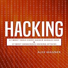 Hacking: How to Hack, Penetration Testing Hacking Book, Step-by-Step Implementation and Demonstration Guide: Learn Fast How to Hack, Strategies and Hacking Methods and Black Hat Hacking (2 Manuscripts) Audiobook by Alex Wagner Narrated by Matthew Broadhead