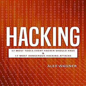 Hacking: How to Hack, Penetration Testing Hacking Book, Step-by-Step Implementation and Demonstration Guide: Learn Fast How to Hack, Strategies and Hacking Methods and Black Hat Hacking (2 Manuscripts) Hörbuch von Alex Wagner Gesprochen von: Matthew Broadhead