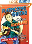 Flatpicking Guitar for the Complete I...
