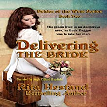 Delivering the Bride: Brides of the West, Book 2 Audiobook by Rita Hestand Narrated by Angie Dillard Brayfield