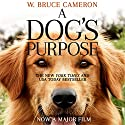 A Dog's Purpose: A novel for humans Hörbuch von W. Bruce Cameron Gesprochen von: William Dufris