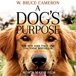 A Dog's Purpose: A novel for humans   W. Bruce Cameron
