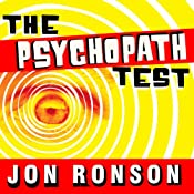 The Psychopath Test: A Journey Through the Madness Industry | [Jon Ronson]
