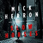 Slow Horses: Slough House, Book 1 | Mick Herron