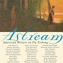 Astream: American Writers on Fly Fishing (       UNABRIDGED) by Robert DeMott (Edited by) Narrated by Brian Morris