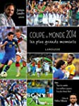 Coupe du Monde 2014 - Les plus grands...
