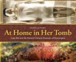 At Home in Her Tomb: Lady Dai and the...