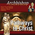 Pathways to Christ Audiobook by Fulton J Sheen Narrated by Fulton J Sheen