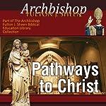 Pathways to Christ | Fulton J Sheen