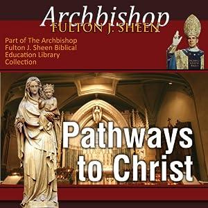 Pathways to Christ | [Fulton J Sheen]