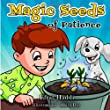 """Children's books : """"Magic Seeds Of Patience"""",( Illustrated Book for ages 3-8. Teaches your kids the value of patience) (Beginner readers) (Bedtime story) (Social skills for kids collection) (Volume 1)"""