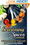 Seasoning & Spices Cookbook: A Strong...