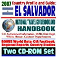 2007 Country Profile and Guide to El Salvador - National Travel Guidebook and Handbook (Two CD-ROM Set)