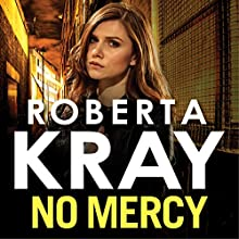 No Mercy (       UNABRIDGED) by Roberta Kray Narrated by Annie Aldington