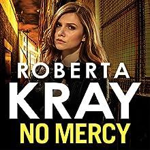 No Mercy (       UNABRIDGED) by Roberta Kray Narrated by Annie Aldington