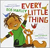 img - for Every Little Thing: Based on the song 'Three Little Birds' by Bob Marley book / textbook / text book