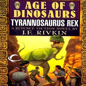 Tyrannosaurus Rex | [J. F. Rivkin]