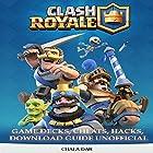 Clash Royale Game Decks, Cheats, Hacks, Download Guide Unofficial Hörbuch von Chala Dar Gesprochen von: Dan McDermott