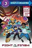 img - for Fight to the Finish! (Disney Big Hero 6) (Step into Reading) book / textbook / text book