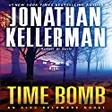 Time Bomb: An Alex Delaware Novel, Book 5 (       UNABRIDGED) by Jonathan Kellerman Narrated by Alexander Adams
