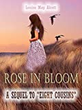 "Rose in Bloom : A Sequel to ""Eight Cousins"" (Illustrated)"