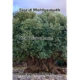 """Der Olivenbaumvon """"Sigrid Wohlgemuth"""""""