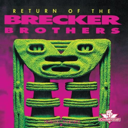 The Return Of The Brecker Brothers