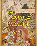 img - for The Quest for Paradise: Gardens, Past, Present and Future book / textbook / text book
