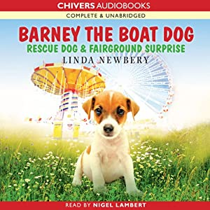 Barney the Boat Dog: Rescue Dog & Fairground Surprise | [Linda Newbery]