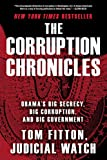 The Corruption Chronicles: Obamas Big Secrecy, Big Corruption, and Big Government